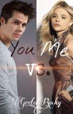 You VS. Me ~ Dylan O'Brien by Greta_Rocky