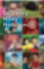 Ca$h Young Money Productions! by TheAnonymusOne21