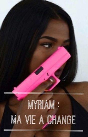 Chronique de Myriam : Ma vie a changer (Correction Faute D'orthographe)