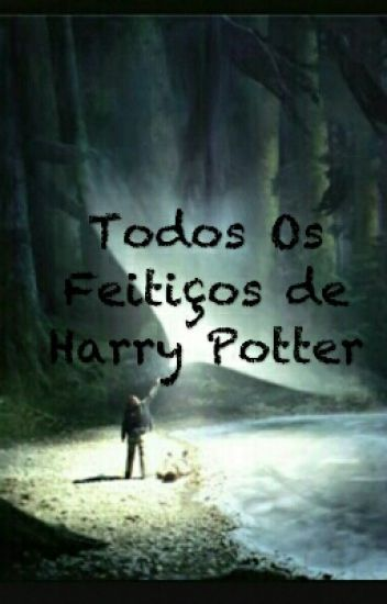 Feitiços De Harry Potter [COMPLETO]