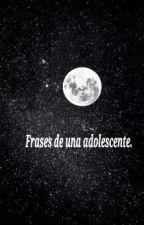 Frases De Una Adolescente. by SC_1994