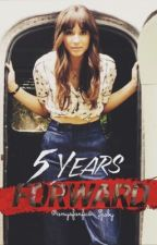 Five Years Forward - Spoby by amysfanfics