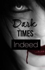 Restart from chapter 5 of Dark Times Indeed by DestielandValduggery