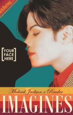 Michael Jackson x Reader [One-Shots] by DarkDaring