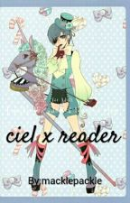 ciel x reader by macklepackle