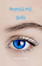 Neznáš mě Bello!(twilight) by _Lina_N_