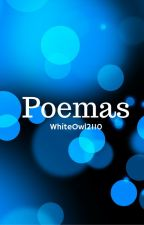 Poemas by WhiteOwl2110