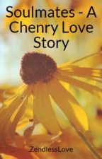 Soulmates - A Chenry Love Story by liveforchenry