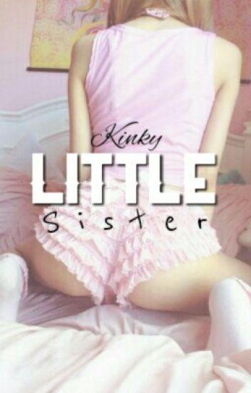 Kinky little sister | c.h