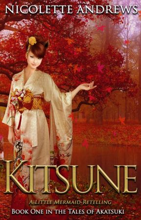 Kitsune: A Little Mermaid Retelling by NicoletteAndrews