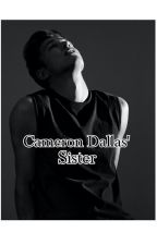 Cameron Dallas' Little Sister  by MagconIsAWonderland