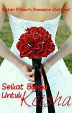 Seikat Bunga Untuk Keisha by lotusputih