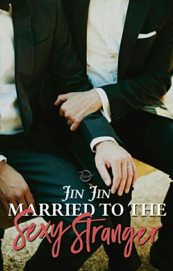 Married to the Sexy Stranger (boyxboy) UNDER EDITING