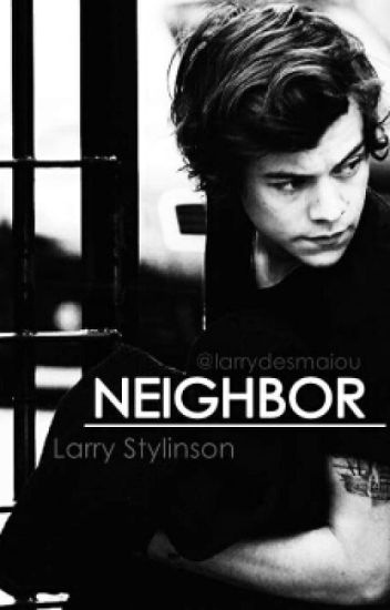 Neighbor // larry stylinson
