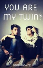 You are my Twin? #Wattys2016 by bsr-hikaye