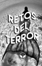 Retos del Terror © by Moontwilightbae
