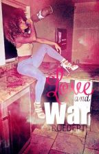 Love & War (COMPLETED) by UrbanGarden