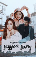 My Daughter's Mother is Jessica Jung (COMPLETED) by Pulchritudinousowon