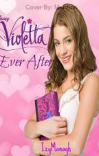 Violetta~Ever After by izymanagh