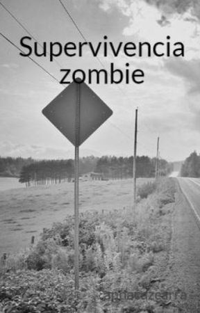 Supervivencia zombie (#EDreamsAwards) by annacazcarra