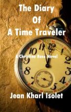 The Diary of  a Time Traveler by Khaiiee01