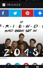 If F.R.I.E.N.D.S was set Today by hjames1