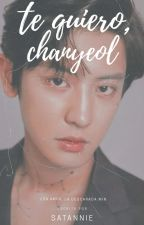 Te quiero, Chanyeol ↪ p.c.y -; 01 by -satannie