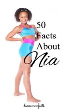 50 Facts About Nia by dancemomfacts