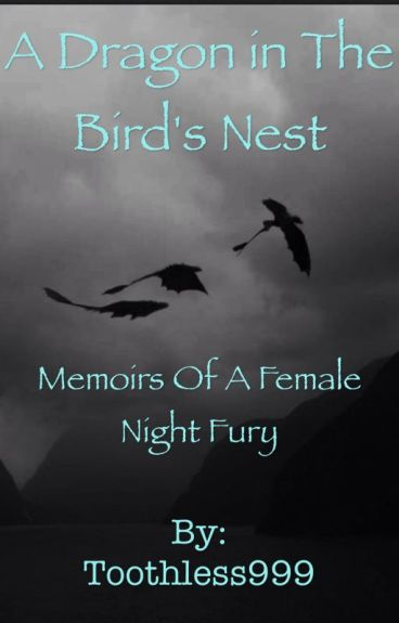 A Dragon in the Bird's Nest: Memoirs of a Female Night Fury