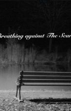Breathing against the scars by Inmortalpain