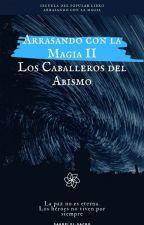 ACM2: Los Caballeros del Abismo by MiguelAngel-ElSacro