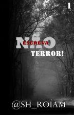 Não Escreva Terror! - VOL. 1 by MariooVnicius