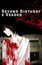 Beyond Birthday X Reader by RACHELmyree