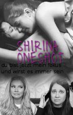 du bist jetzt mein fokus • Shirina OneShot by kiarabrands