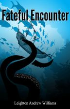 Fateful Encounter - Book 1 of the Lost Lores Series by LeightonWilliams8
