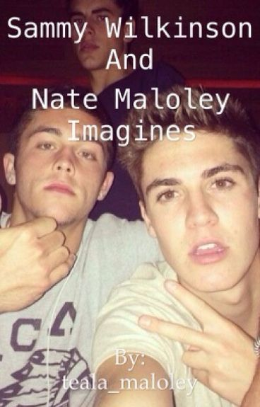Sammy Wilkinson and Nate Maloley imagines