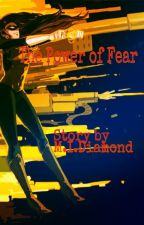 The Power of Fear by MInDiamond
