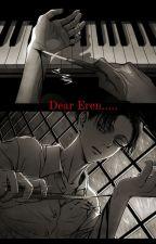 Dear Eren... by AddictivelyDedicated