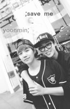Save Me - YoonMin by _MissFk_