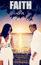 Faith In You & I.. (BOOK #2) (URBAN LOVE STORY) (COMPLETE) by UrbanGarden