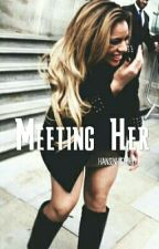 Meeting Her >> D.J.H by dropdeadhansen
