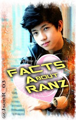 FACTS About Ranz ♥