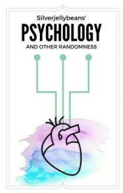 Psychology & Other Randomness by SilverJellybeans