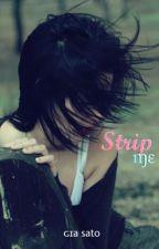 Strip Me by Jigaboo