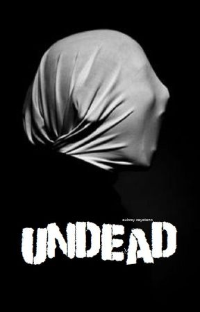 Undead | Book 1 of Pyscho Series [CHANGING MAJOR DETAILS] by MariaAubria