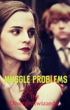 Muggle Problems by Divergentwizards_