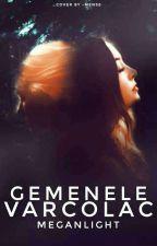 Gemenele Varcolac//Vol I-II  by MeganLight