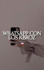 Whatsapp con los Kbroz - 5SOS - Chilensis by loseraleex