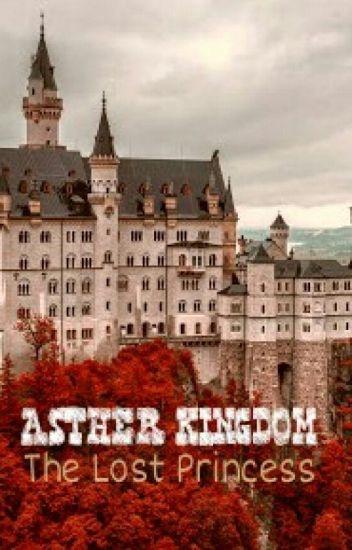 ASTHER KINGDOM : The Lost Princess (HIATUS)