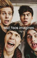Sad 5sos Imagines by coralimagines
